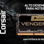 Memória Corsair Vengeance: alto desempenho para notebooks