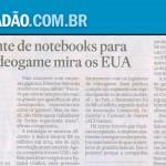 Fabricante brasileira de notebooks para 'gamers' fatura R$ 29 milhões e mira Estados Unidos