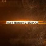 Avell Titanium G1513 MAX