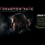 [Encerrada] Promoção: Metal Gear Solid V – The Phantom Pain