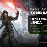 [ENCERRADA] Promoção Nvidia – Rise of the Tomb Raider
