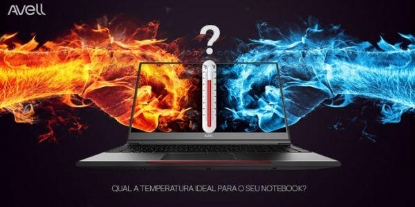 Qual é a temperatura normal para um notebook de alta performance?